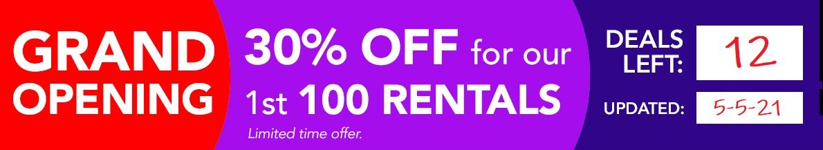 Grand Opening Special - 30% off rental rates